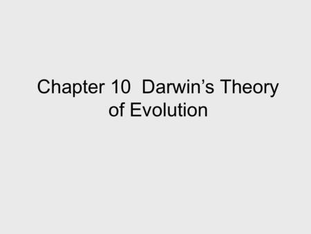 Chapter 10 Darwin's Theory of Evolution