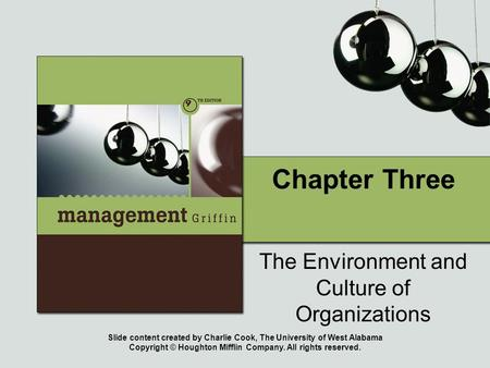 Slide content created by Charlie Cook, The University of West Alabama Copyright © Houghton Mifflin Company. All rights reserved. Chapter Three The Environment.