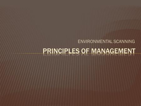 ENVIRONMENTAL SCANNING. BASIC ELEMENTS OF STRATEGIC MANAGEMENT PROCESS Environmental Scanning Evaluation & Control Strategy implementation Strategy Formulation.