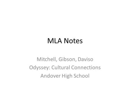 MLA Notes Mitchell, Gibson, Daviso Odyssey: Cultural Connections Andover High School.