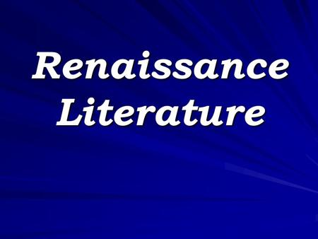 Renaissance Literature. The Printed Word C. 1455 printing press invented by Johann Gutenberg in Germany Decreased costs and time of printing Made material.