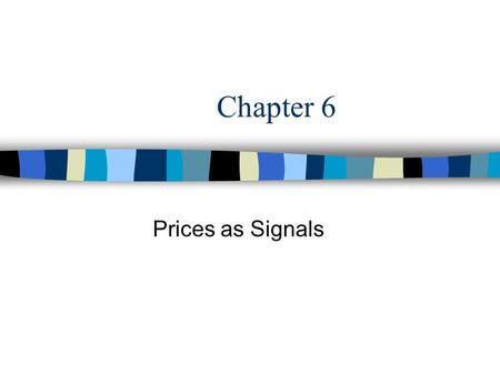 Chapter 6 Prices as Signals. Reaching Equilibrium The point where supply and demand come together is called the equilibrium It is the point of balance.