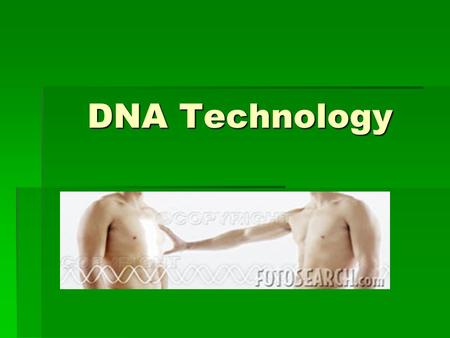 DNA Technology. There are currently many types of Biotechnology that are being used across the world What does Biotechnology mean???