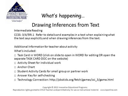 What's happening… Drawing Inferences from Text Intermediate Reading CCSS: 3/4/5RI.1 Refer to details and examples in a text when explaining what the text.