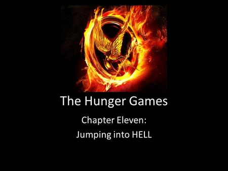 The Hunger Games Chapter Eleven: Jumping into HELL.