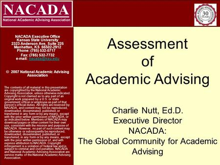 Assessment of Academic Advising Charlie Nutt, Ed.D. Executive Director NACADA: The Global Community for Academic Advising NACADA Executive Office Kansas.