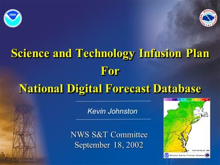 Science and Technology Infusion Plan For National Digital Forecast Database Science and Technology Infusion Plan For National Digital Forecast Database.