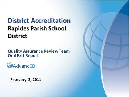 Quality Assurance Review Team Oral Exit Report District Accreditation Rapides Parish School District February 2, 2011.
