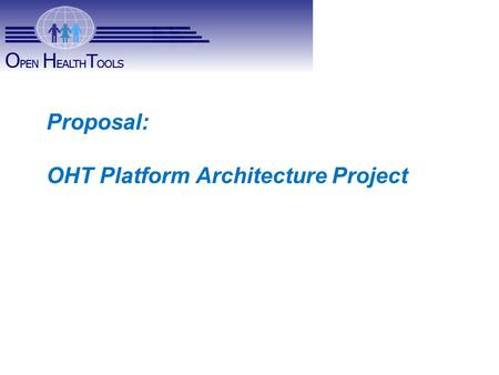 HL7 OHT Charter Proposal: OHT Platform Architecture Project.