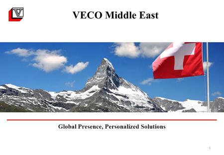 1 VECO Middle East Global Presence, Personalized Solutions.