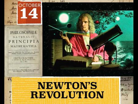"Revolution in "" natural philosophy"" The success of Newton's physics had immediate effect on: 1. metaphysics i. concepts of body, force and motion ii."