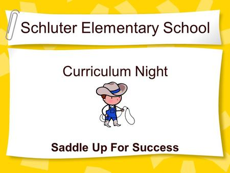 Schluter Elementary School Curriculum Night Saddle Up For Success.