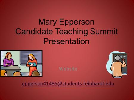 Mary Epperson Candidate Teaching Summit Presentation Website