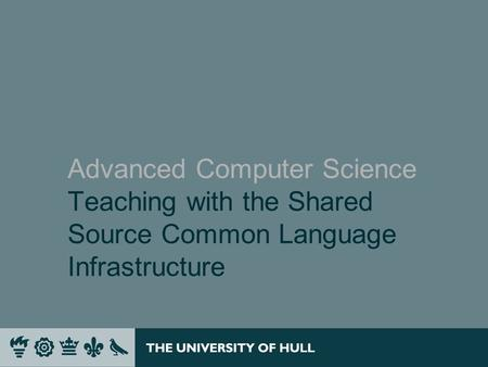 Advanced Computer Science Teaching with the Shared Source Common Language Infrastructure.