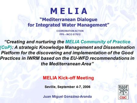"""Creating and nurturing the MELIA Community of Practice (CoP): A strategic Knowledge Management and Dissemination Platform for the discovering and implementation."