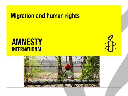 Migration and human rights. Introduction  People on the move  Migration as a cross border issue  Asylum seekers  Criminalization of (irregular) migration: