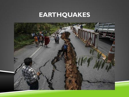 EARTHQUAKES. WHAT ARE EARTHQUAKES?  Shaking or trembling caused by the sudden release of energy  Usually associated with faulting or breaking of rocks.
