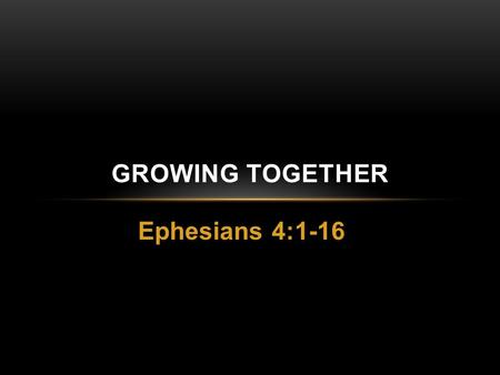 Ephesians 4:1-16 GROWING TOGETHER. What are the top hindrances for the growth of the Church in the Philippines?