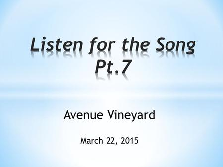 "Avenue Vineyard March 22, 2015. Ephesians 4:1-13 ""Therefore I, a prisoner for serving the Lord, beg you to lead a life worthy of your calling, for you."