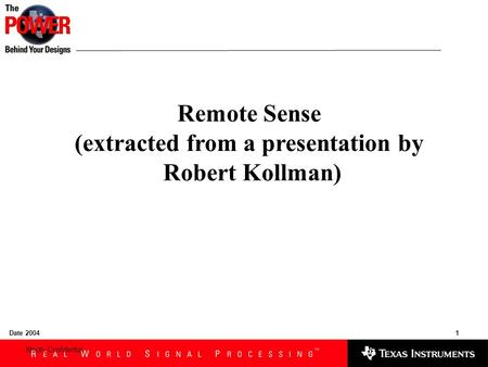 1Date 2004 Strictly Confidential Remote Sense (extracted from a presentation by Robert Kollman)