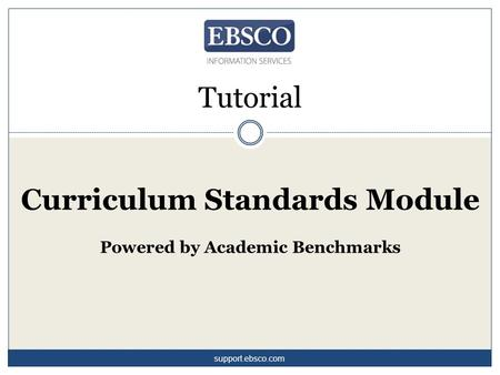 Curriculum Standards Module Powered by Academic Benchmarks Tutorial support.ebsco.com.