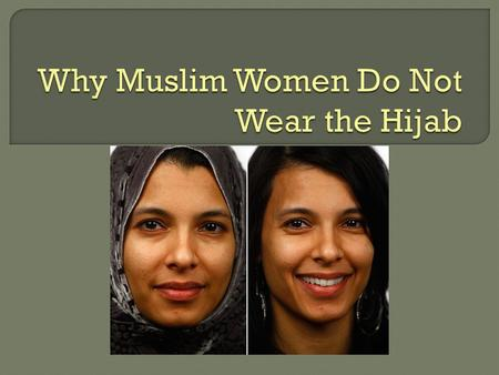  A lot of the prejudice directed at Muslims after the terrorist events of 9/11 scared a lot of Muslim women  Some Muslim women also found it a painful.
