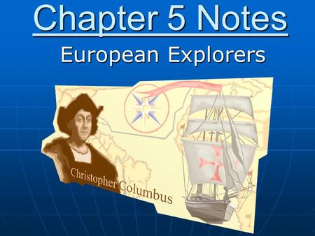 Chapter 5 Notes European Explorers.
