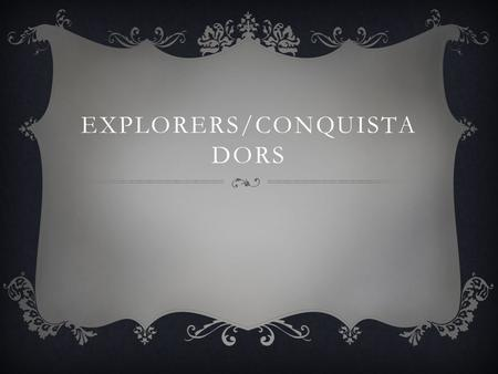EXPLORERS/CONQUISTA DORS. PIRATES OF THE CARIBEAN  d.