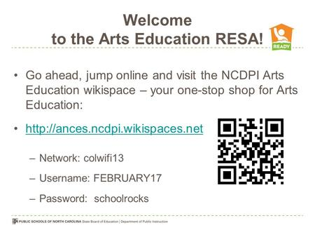 Welcome to the Arts Education RESA! Go ahead, jump online and visit the NCDPI Arts Education wikispace – your one-stop shop for Arts Education: