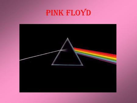 Pink Floyd. Earned recognition for their psychedelic & space rock music, later they evolved into Progressive rock band. They are best known for philosophical.