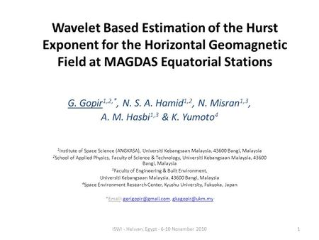 Wavelet Based Estimation of the Hurst Exponent for the Horizontal Geomagnetic Field at MAGDAS Equatorial Stations G. Gopir1,2,*, N. S. A. Hamid1,2, N.