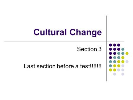 Cultural Change Section 3 Last section before a test!!!!!!!
