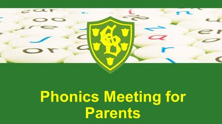 Phonics Meeting for Parents. Why teach phonics? The ability to read and write well is a vital skill for all children, paving the way for an enjoyable.