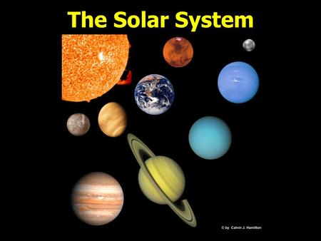 The Solar System. Our tiny corner of Universe is dominated by a star we call the Sun. Trapped in the gravity of the Sun is a huge family of bodies – planets,