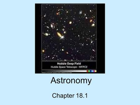 Astronomy Chapter 18.1. Astronomy People in ancient cultures used the seasonal cycles to determine when they should plant and harvest crops. They built.