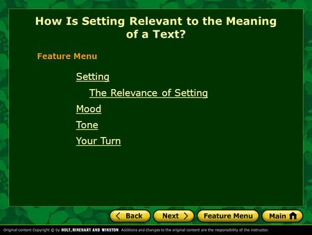 Feature Menu Setting The Relevance of Setting Mood Tone Your Turn How Is Setting Relevant to the Meaning of a Text?