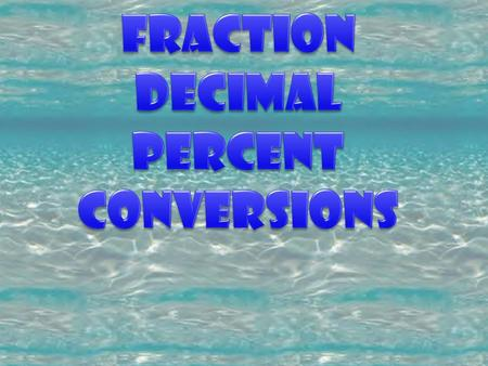 Writing Fractions as Decimals ¾=¾= Divide the numerator by the denominator. (3 divided by 4) or (4 divided into 3) 0.75.
