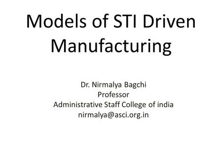 Models of STI Driven Manufacturing