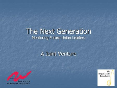 The Next Generation Mentoring Future Union Leaders A Joint Venture.