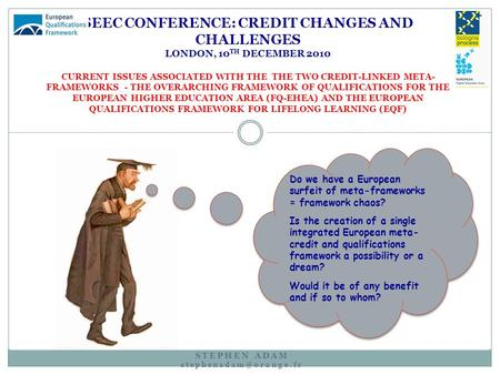 STEPHEN ADAM SEEC CONFERENCE: CREDIT CHANGES AND CHALLENGES LONDON, 10 TH DECEMBER 2010 CURRENT ISSUES ASSOCIATED WITH THE THE TWO.