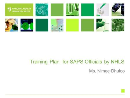 Training Plan for SAPS Officials by NHLS Ms. Nimee Dhuloo.