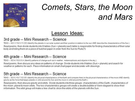 Comets, Stars, the Moon and Mars Lesson Ideas: 3rd grade -- Mini Research -- Science TEKS -- SCI 3.112.5.11.C/D (Identify the planets in our solar system.