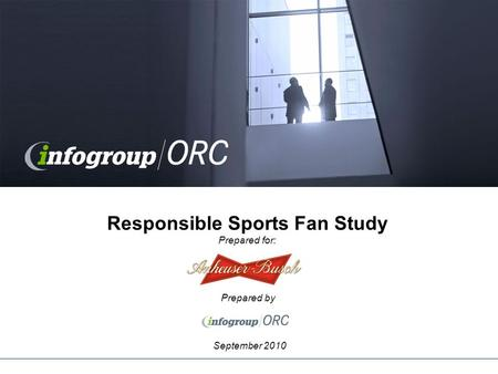 Prepared by September 2010 Responsible Sports Fan Study Prepared for: