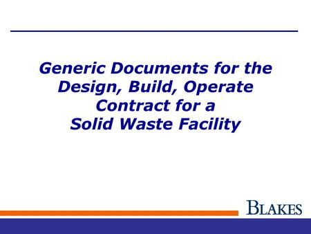 Generic Documents for the Design, Build, Operate Contract for a Solid Waste Facility.