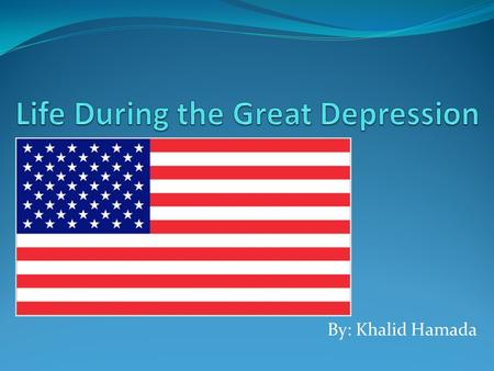 By: Khalid Hamada. Introduction The Great Depression in USA began with the Wall Street Crash of October, 1929 and rapidly spread worldwide. The market.