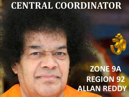 CENTRAL COORDINATOR ZONE 9A REGION 92 ALLAN REDDY.