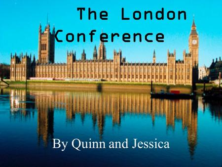 The London Conference By Quinn and Jessica. Private Invitation You are hereby invited to the London conference to discuss the Canadian confederation Date: