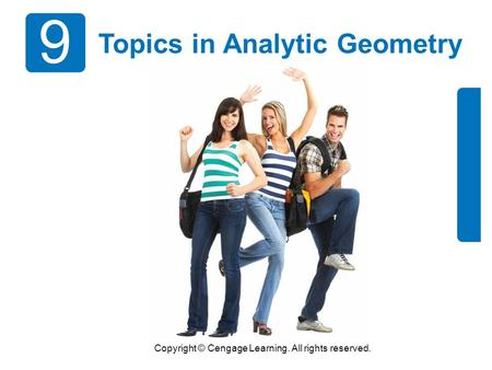Copyright © Cengage Learning. All rights reserved. 9 Topics in Analytic Geometry.