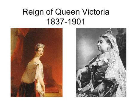 Reign of Queen Victoria 1837-1901. Victorian Reforms 1832 – Reform Act of 1832 gave solid middle class men the vote and redistributed parliamentary districts.