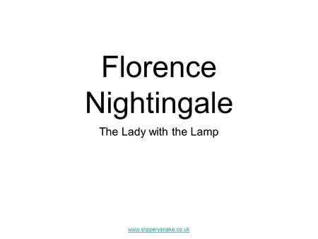 Florence Nightingale The Lady with the Lamp.